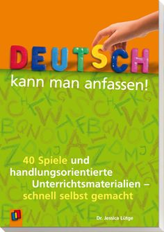 Action orientation is one of the most important pedagogical principles - also in German lessons. Early Intervention Program, German Resources, Kindergarten Portfolio, Teacher Helper, German Language Learning, German Words, Vocabulary Games, Learn German, French Lessons