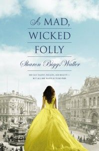 Book Review: A Mad, Wicked Folly by Sharon Biggs Waller (+ Giveaway!)