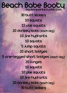 Get a beach babe booty with this workout! Try it three times a week! This website is AWESOME! All the workouts are planned out for you month to month