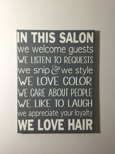 Painted canvas sign - hair salon decor - salon owner gift - salon rules - In this salon we welcome guests and listen to requests! Sometimes clients come into a salon and are - Schönheitssalon Design, Design Salon, Beauty Salon Design, Salon Interior Design, Interior Paint, Design Ideas, Home Hair Salons, Hair Salon Interior, Home Salon