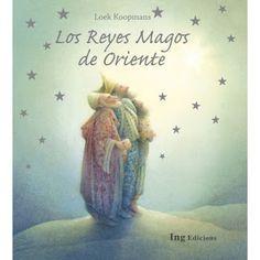 """Loek Koopmans. """"Los Reyes Magos de Oriente"""". ING Edicions. (2 a 8 años)."""