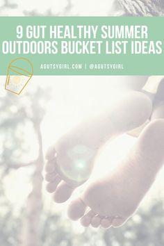 9 Gut Healthy Summer Outdoors Bucket List Ideas agutsygirl.com #guthealth #inspiring #healingjourney
