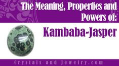 Kambaba-Jasper Properties Kambaba-Jasper is one of the more exotic kind of Jasper stones. It's a rare orbicular kind that comes straight from South Africa and Madagascar. Kambaba-Jasper is a sedimentary stone composed of microcrystalline quartz and interlaced with