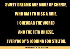 XD Parody of Sweet Dreams by the Eurythmics. Tell me Im not the only one who had to sing this?