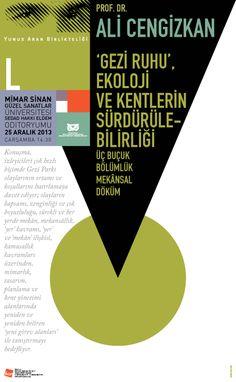 'Gezi Ruhu', Ekoloji ve Kentlerin Sürdürülebilirliği Üç Buçuk Bölümlük Mekansal Döküm Prof. Dr. Ali Cengizkan 25 Aralık 2013, Saat: 14.30 MSGSÜ Sedad Hakkı Eldem Oditoryumu