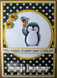 Renata' s Design: You Make Every Day Cooler