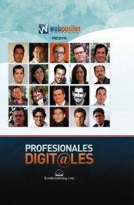 """""""Profesionales digitales 2.0"""" de @WebPositer es una recopilación de 40 testimonios a los más relevantes expertos de nuestro país en SEO (Posicionamiento en Buscadores), SMO (Optimización de Redes Sociales), SEM (Marketing en Buscadores) y Marketing Online."""