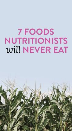 foods nutritionists avoid
