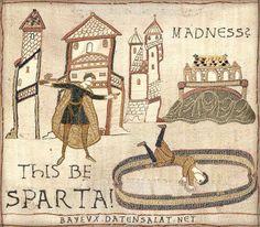 Bayeux Tapestry + 300. hahahaha