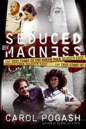 Why not get this  Seduced by Madness - http://www.buypdfbooks.com/shop/true-crime/seduced-by-madness/ #PogashCarol, #TrueCrime
