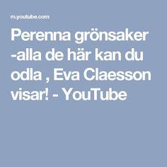 Perenna grönsaker -alla de här kan du odla , Eva Claesson visar! - YouTube