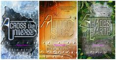 Across the Universe Trilogy:  Across the Universe (2011) Book 1, A Million Suns (2012) Book 2, and Shades of Earth (2013) Book 3