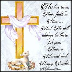 He Has Risen Have Faith easter jesus easter quotes easter images easter quote happy easter happy easter. easter pictures funny easter quotes jesus quotes religious easter quotes happy easter quotes quotes for easter Easter Prayers, Happy Easter Wishes, Happy Easter Sunday, Happy Easter Greetings, Easter Wishes Pictures, Happy Easter Pictures Inspiration, Sunday Pictures, Sunday Images, Easter Images Jesus