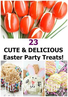 23 of the cutest, most adorable, EASY Easter party treats you'll ever eat!