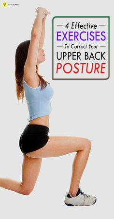 Maintaining a good posture is important if you want to enjoy a healthy life! Here are the 4 effective #exercises to correct your upper back posture ...