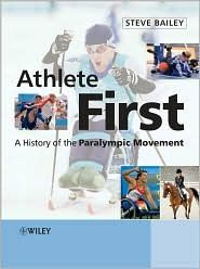 Athlete First a history of the Paralympic Movement