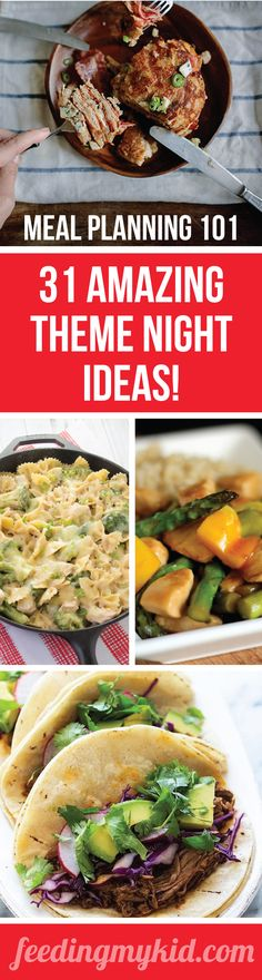 Meal Planning 101: 31 Amazing Theme Night Ideas - Here are 31 amazing theme night meal ideas! An easy way to get your picky eater to eat the foods they normally wouldnt even touch!