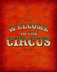 Bienvenidos al circo.