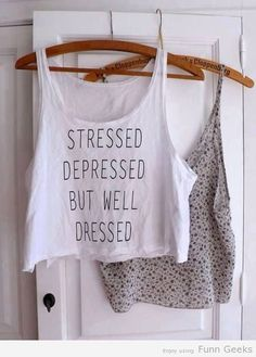 Stressed Depressed But Well Dressed #quote #quoteimages #quotepictures