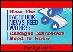 How the #Facebook #News #Feed Works: Changes Marketers Need to Know via @rank_masters