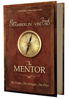 The Mentor - Incredible book! The story pulls you in, and the lessons contained are priceless!