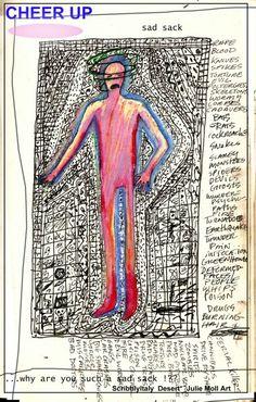 "Julie Moll sketchbook journal ""Cheer up sad sack "" !..doodle journal  for painting 2002 was in show Galleria de los sueños, National Product San Francisco, CA"