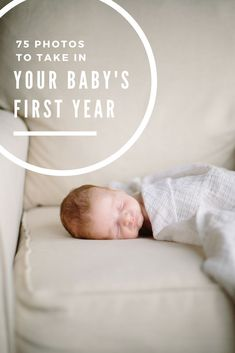 75 essential photos to take during your baby's first year. Click to read more!