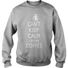 Can't Keep Calm I Drink Coffee tshirt #running sports gym , Order HERE ==> https://www.sunfrogshirts.com/Sports/124781565-711581080.html?49093, Please tag & share with your friends who would love it, #runner body, runner workout, runner rug #receipe #weddings #women   #quote #sayings #quotes #saying #redhead #holidays #ginger #events #gift #home #decor #humor #illustrations