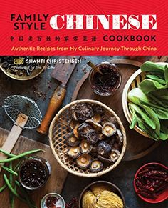 #2: Family Style Chinese Cookbook: Authentic Recipes from My Culinary Journey Through China