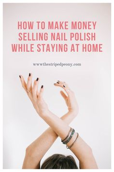 How to make money selling nail polish while staying at home. Side hustle jobs for moms. Stay at home mom jobs. How to make money working from home. How to make money sellng color street nail polish strips. How do you make money selling color street nail polish strips. Stay at home mom jobs #colorstreet #colorstreetnailpolish #stayathomejobs #workfromhomjobs #sahm #wahm #makemoneyfromhome #sidehustlejobs
