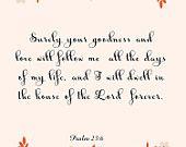 Christian Art- Psalm 23:6- 8.5X11 Printable - BV-121
