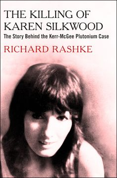 Karen Silkwood made it her mission to expose the reckless conditions of the Kerr-McGee nuclear facility – and she just may have paid for it with her life. Richard Rashke investigates the activist's life and her high-speed death along an Oklahoma highway, which remains a mystery 40 years later.