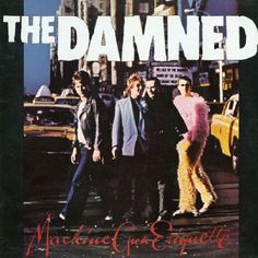 """The Damned - Machine Gun Etiquette, c.1979. I think I prefer The Black Album for the music, but this one wins best cover, and features """"Love Song"""" and """"Smash It Up"""". Luck enough to have seen them sometime in the 1980's and again a couple of times more recently. Smash It Up."""