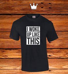 I Woke Up Like This // Mornings // Looking Good // Men's Tee // Ladies Tee //