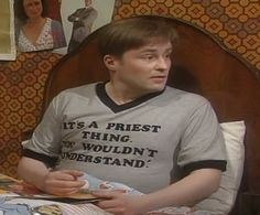 "And wore this T-shirt. | 22 Times ""Father Ted"" Was Genuinely Hilarious"