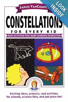 Amazon.com: Janice VanCleave's Constellations for Every Kid: Easy Activities that Make Learning Science Fun (9780471159797): Janice VanCleave: Books