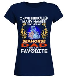 """# SEAHORSE DAD Is My Favorite .  Special Offer, not available in shopsComes in a variety of styles and coloursBuy yours now before it is too late!Secured payment via Visa / Mastercard / Amex / PayPal / iDealHow to place an order            Choose the model from the drop-down menu      Click on """"Buy it now""""      Choose the size and the quantity      Add your delivery address and bank details      And that's it!"""