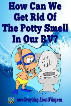 How Can We Get Rid Of The Potty Smell In Our RV? We just purchased a 2004 Trail Vision camper. It is in excellent condition. BUT, we can smell the toilet.  OF course it had some black water in it when