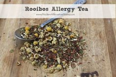 Rooibos Allergy Tea | Modern Alternative Mama