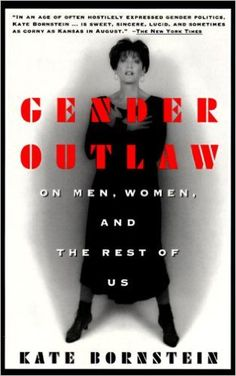 Amazon.com: Gender Outlaw: On Men, Women and the Rest of Us (9780679757016): Kate Bornstein: Books