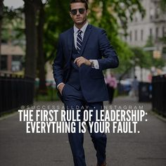 The first rule of leadership is that everything is your fault. Motivational Quotes For Success, Leadership Quotes, Great Quotes, Inspirational Quotes, Motivation Quotes, Discipline Quotes, Motivation Success, Boss Quotes, True Quotes