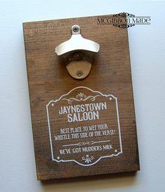 Jaynestown Saloon wall mounted beer bottle opener.