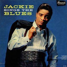 """""""Jackie Sings The Blues"""" (1960, Brunswick) by Jackie Wilson."""