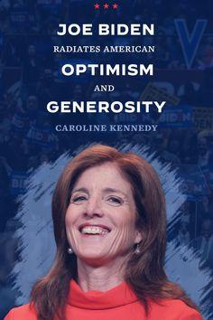 """Joe Biden radiates American optimism and generosity"" - Caroline Kennedy Rose Kennedy, Caroline Kennedy, Kennedy Quotes, Feminist Men, Democratic National Convention, John Fitzgerald, Jfk, Optimism, Joe Biden"