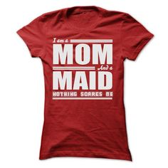 I AM A MOM AND A MAID SHIRTS - #tshirt decorating #vintage sweater. BEST BUY  => https://www.sunfrog.com/LifeStyle/I-AM-A-MOM-AND-A-MAID-SHIRTS-Ladies.html?id=60505