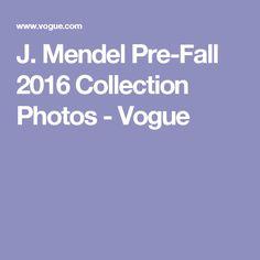 J. Mendel Pre-Fall 2016 Collection Photos - Vogue