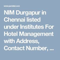 NIM Durgapur in Chennai listed under Institutes For Hotel Management with Address, Contact Number, Reviews