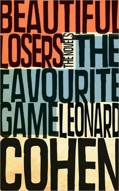 """Read """"The Favourite Game & Beautiful Losers"""" by Leonard Cohen available from Rakuten Kobo. Leonard Cohen's two classic novels now available together in this collector's edition. This beautifully designed collect. Best Book Covers, Album Covers, Buch Design, Design Design, Plan Design, Retro Design, Design Ideas, Identity, Poster"""