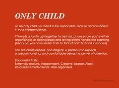 "Only Child Personality - Nailed it. Everything except, ""comfortable being the center of attention."""