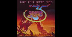 THE ULTIMATE YES: 35th ANNIVERSARY COLLECTION by YES on Apple Music  ROUNDABOUT
